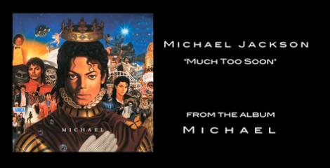 Much Too Soon, de Michael Jackson