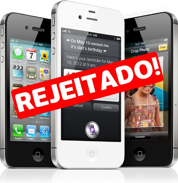 iPhone rejeitado!