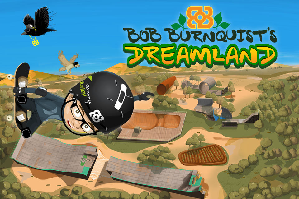 Bob Burnquist Dreamland