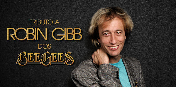 Tributo a Robin Gibb, dos Bee Gees