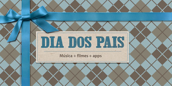 Dia dos Pais na iTunes Store