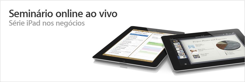 Seminário online ao vivo da Apple sobre iPad nos negócios