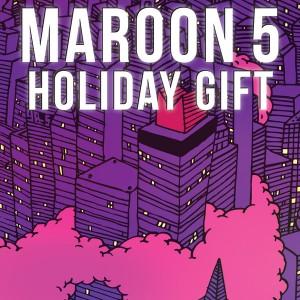 Maroon 5 - Holiday Gift