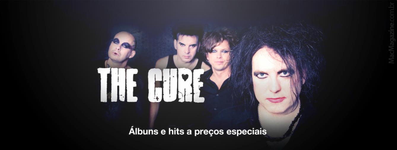 The Cure com preços especiais