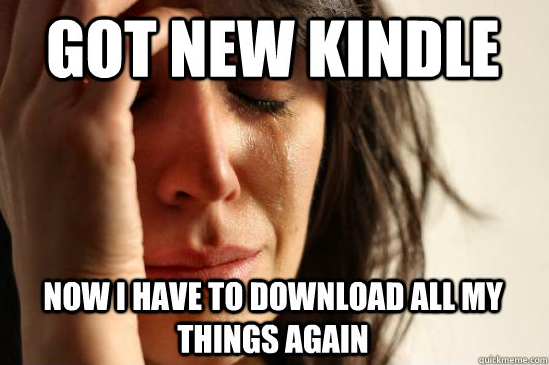 Consegui um Kindle novo!… Agora tenho que baixar tudo de novo. :(