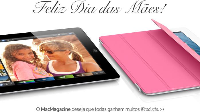 Feliz Dia das Mães - MacMagazine