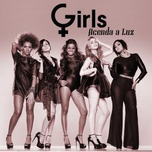 Girls - Acenda a Luz