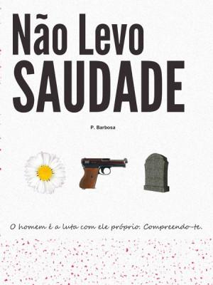 """Capa do livro """"Não Levo Saudade"""""""