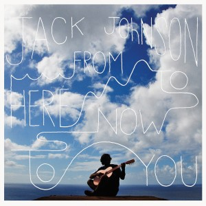 Álbum de Jack Johnson - From Here To Now To You