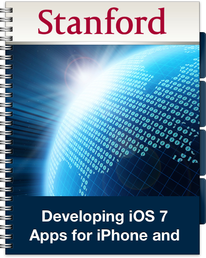 Stanford - Developing iOS 7 Apps for iPhone and iPad