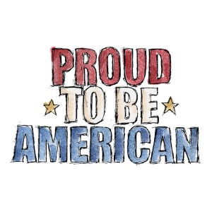 """Proud to be american"""