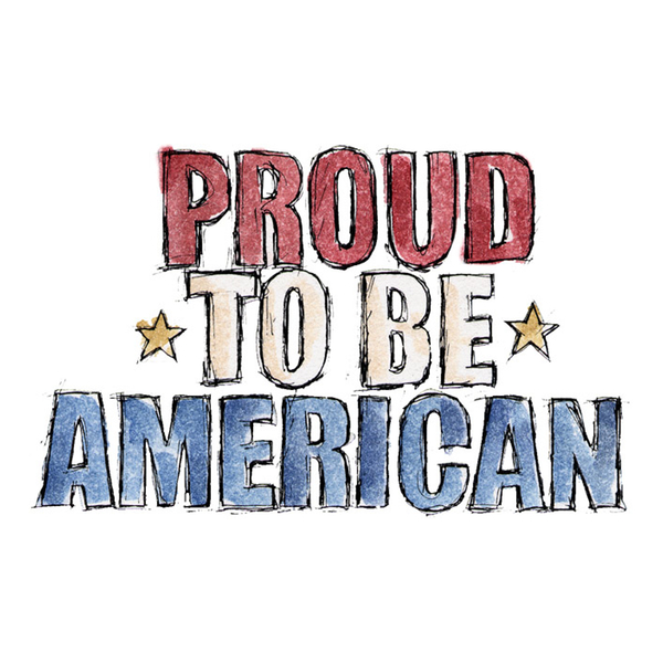 """""""Proud to be american"""""""
