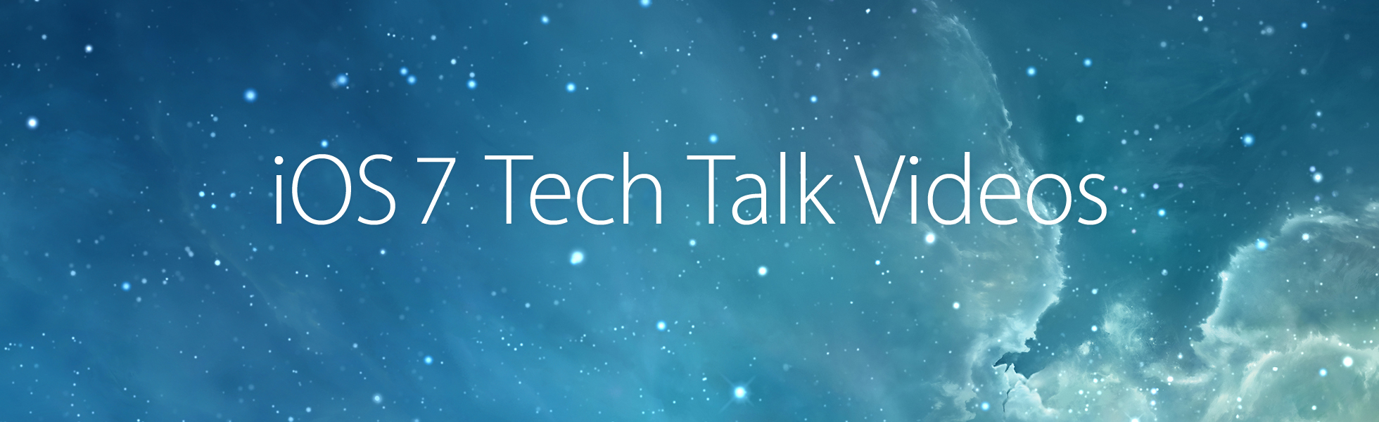 iOS 7 Tech Talks Videos