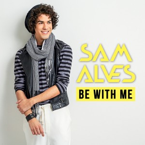 Sam Alves - Be With Me