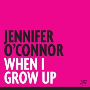 When I Grow Up - Single de Jennifer O'Connor