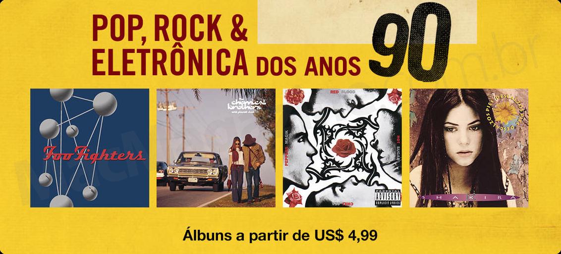 Destaque - Pop, rock & eletrônica dos anos 1990