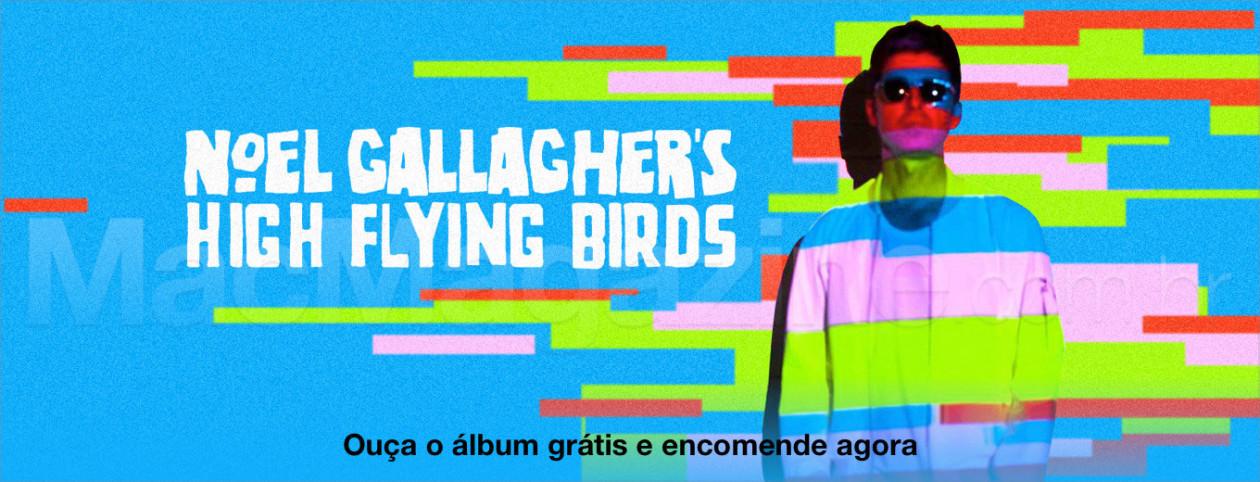 Ouça de graça o novo álbum de Noel Gallagher