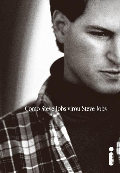 Capa do livro - Como Steve Jobs virou Steve Jobs