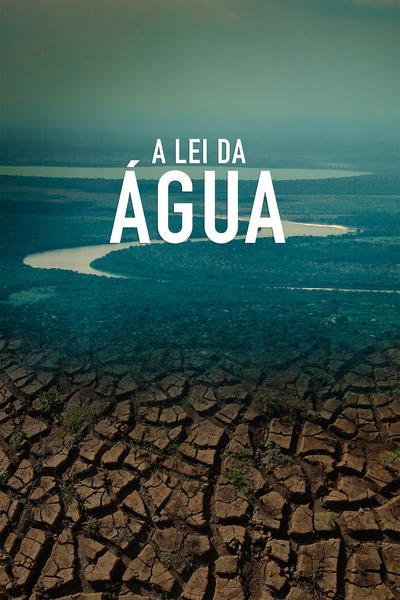 Filme - A Lei da Água - Novo Código Florestal