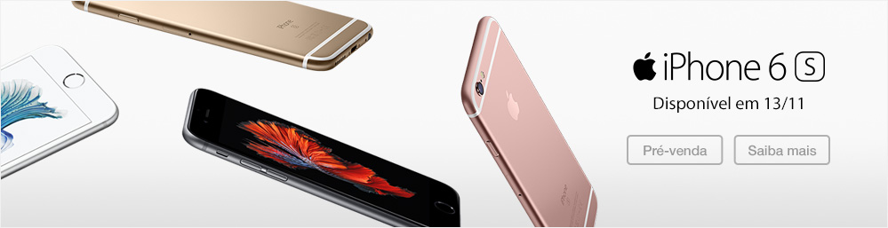Pré-venda do iPhone 6s na Fast Shop