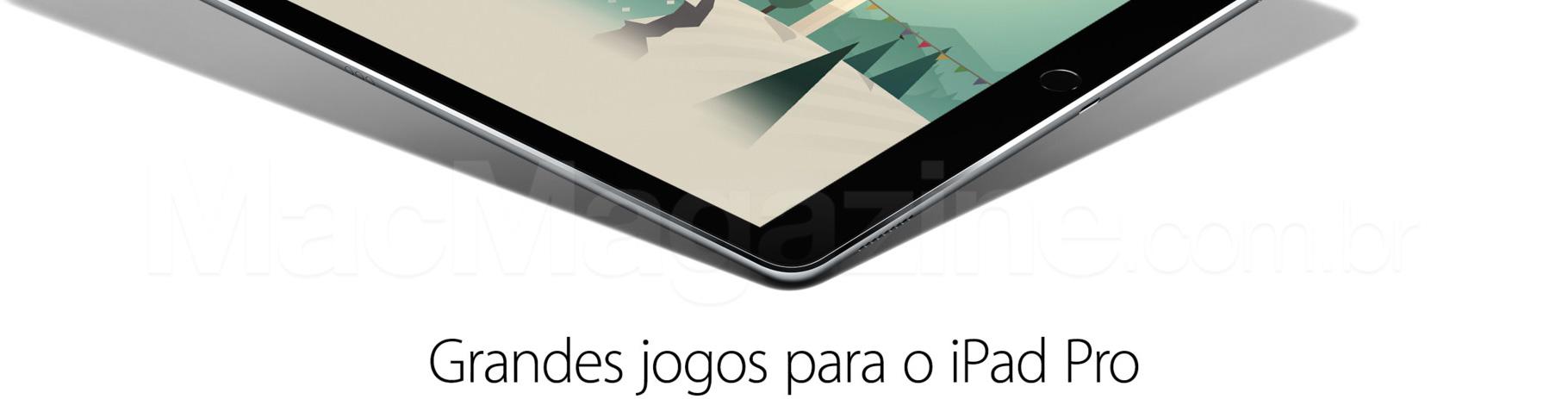 Grandes jogos para o iPad Pro