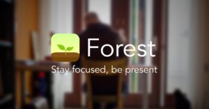 Forest: Stay focused, be present