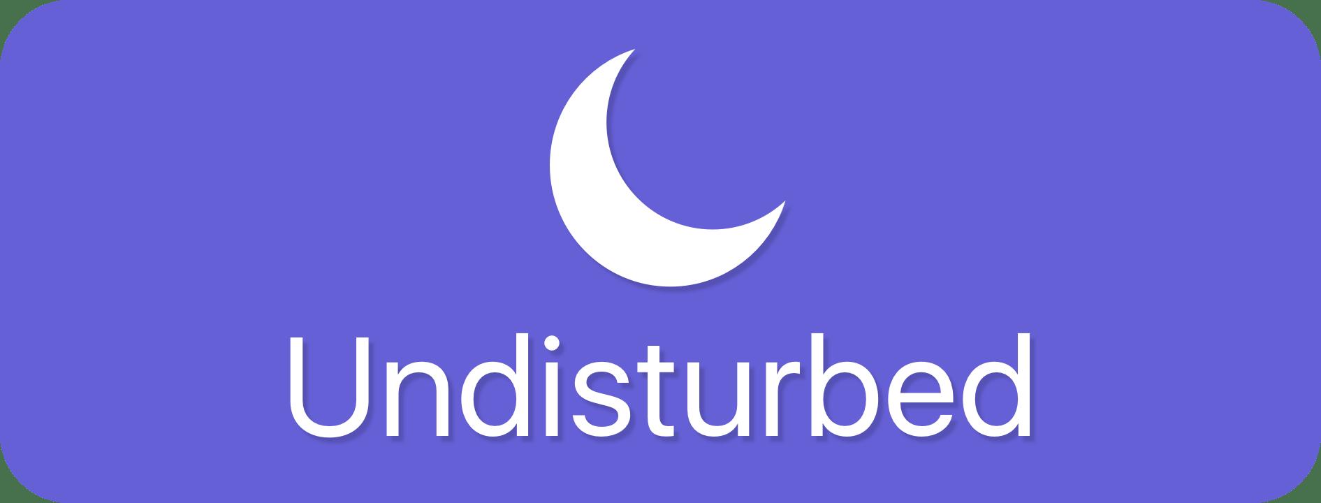 Undisturbed