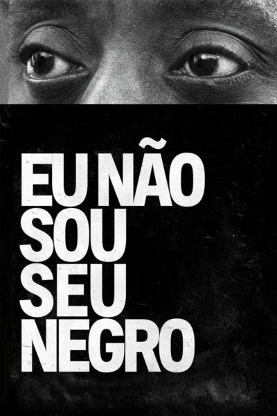 Filme - Eu Não Sou Seu Negro