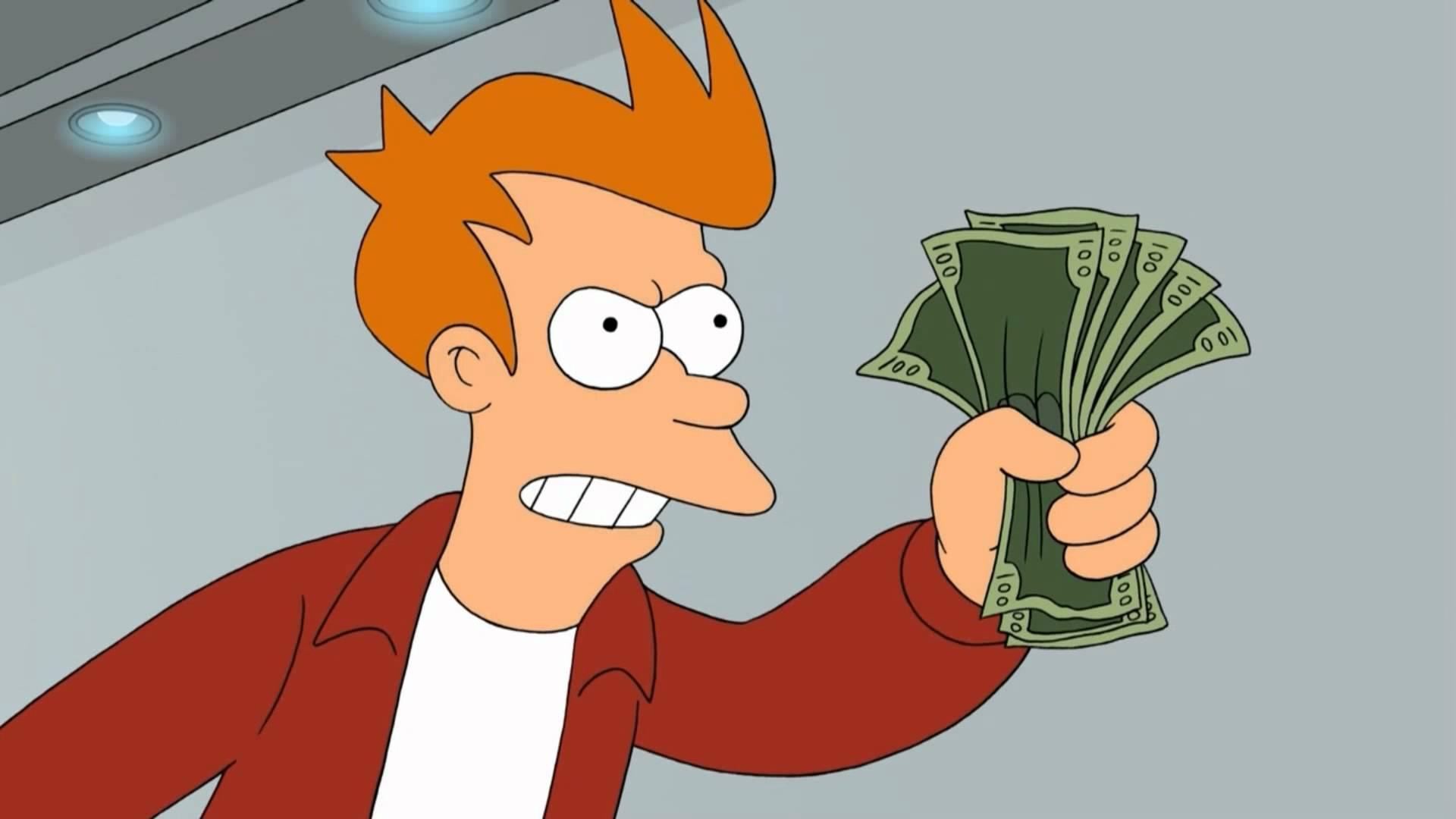 """""""Shut up and take my money"""""""