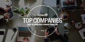 Ranking 2018 do LinkedIn (onde os brasileiros querem trabalhar)