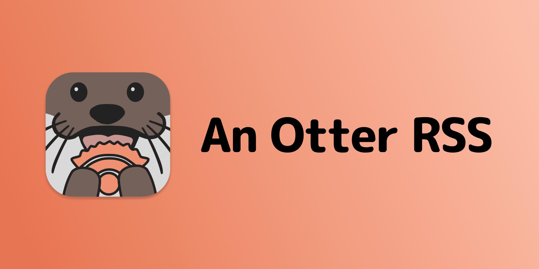 An Otter RSS