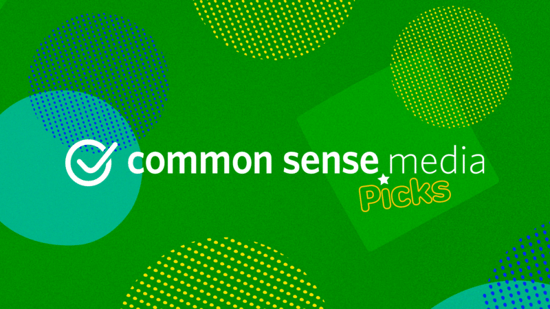 Common Sense Media Picks